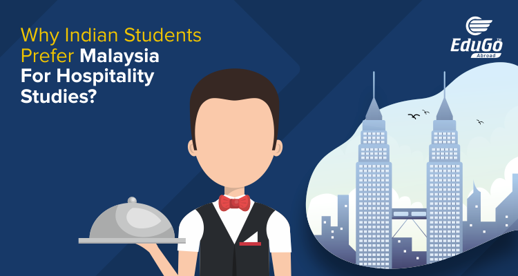Why Indian students prefer Malaysia for Hospitality Studies