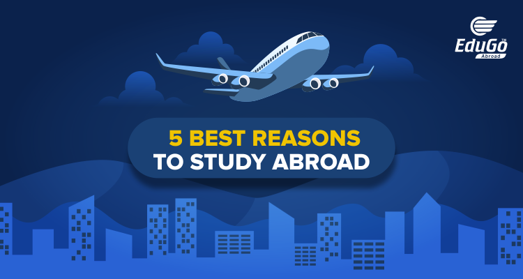 5 Best Reasons To Study Abroad