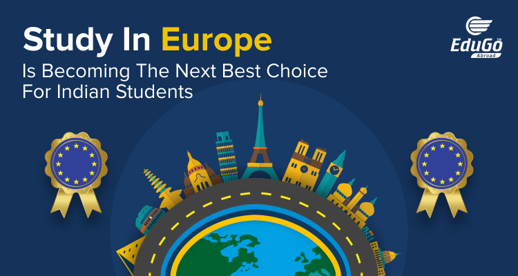 Study In Europe is becoming the next best choice for Indian students