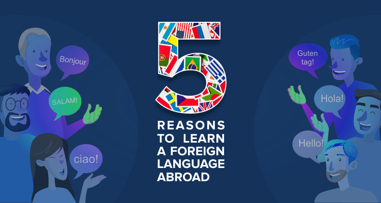 5 Reasons To Learn A Foreign Language Abroad
