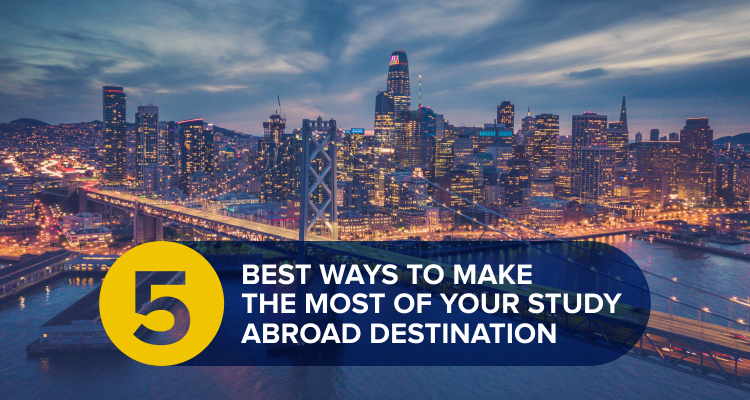 5 Best Ways To Make The Most Of Your Study Abroad Destination