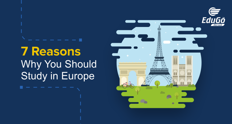 7 Reasons Why You Should Study in Europe