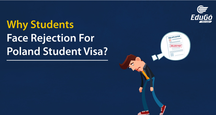 Why students face rejection for Poland student Visa