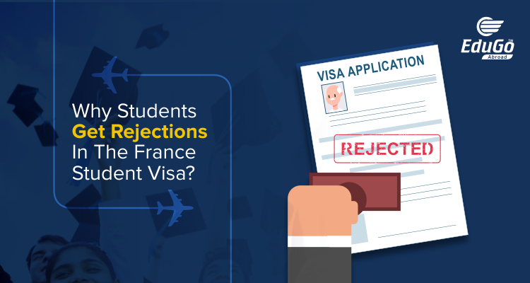 Why Students get rejections in the France Student Visa