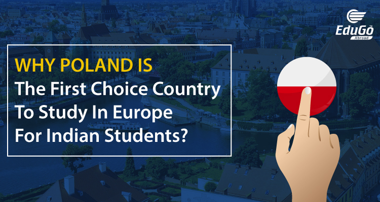 Why Poland is the first choice country to study in Europe for Indian Students