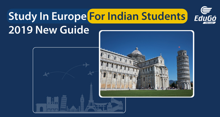 Study In Europe For Indian Students 2019 New Guide