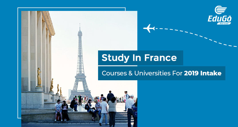 Study In France Courses Universities For 2019 Intake