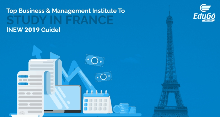 Top Business Management Institute To Study In France NEW 2019 Guide