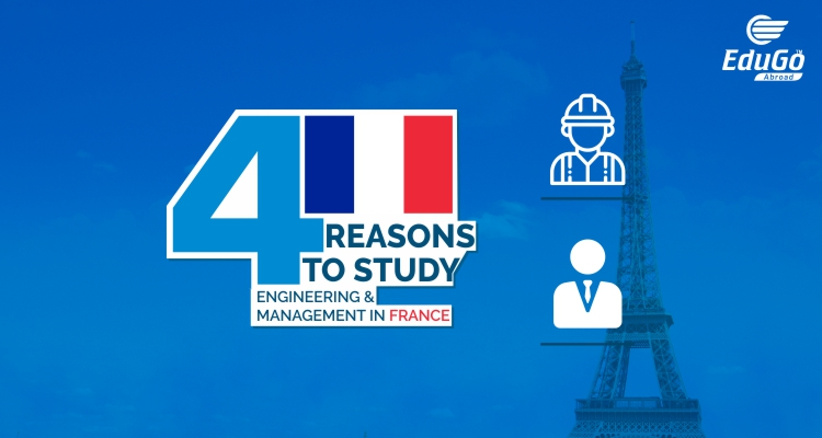 4 Reasons To Study Engineering Management in France