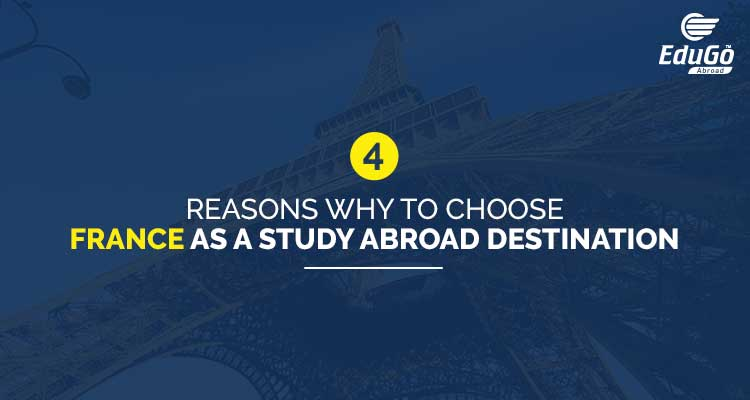 4 Reasons Why To Choose France As A Study Abroad Destination