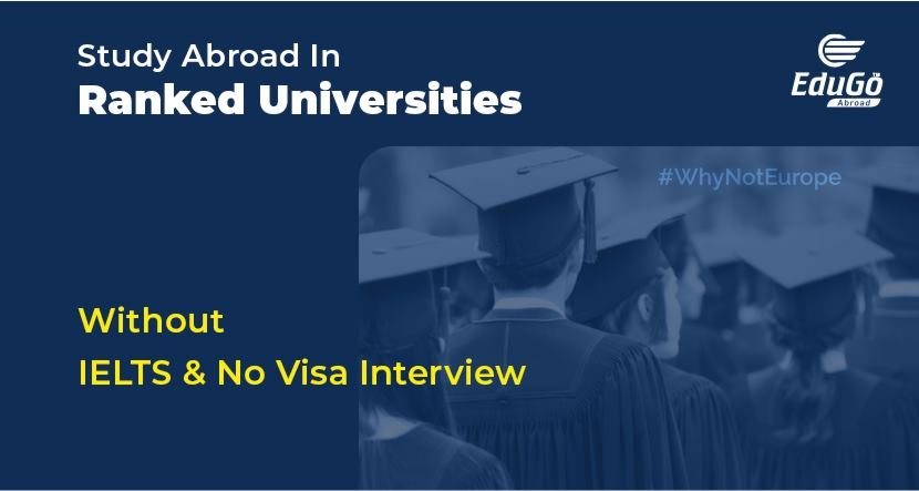 Study Abroad In Ranked Universities – Without IELTS No Visa Interview