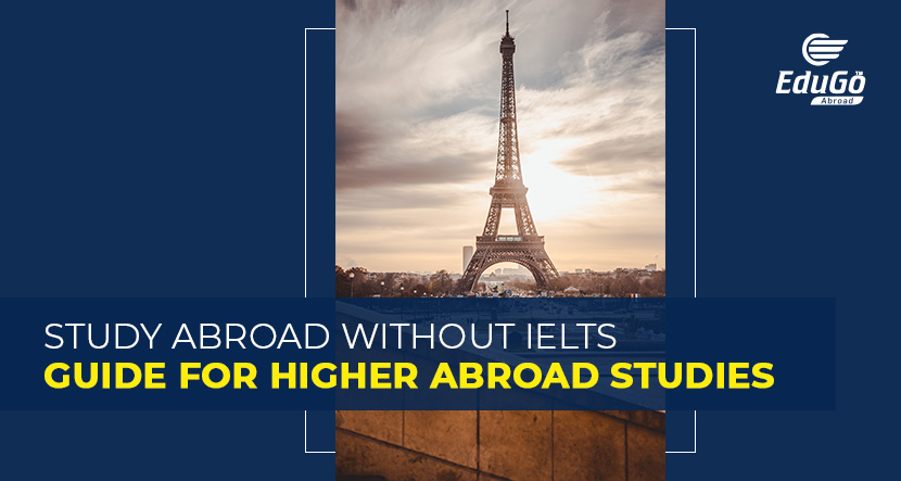 Study Abroad Without IELTS - Guide For Higher Abroad Studies