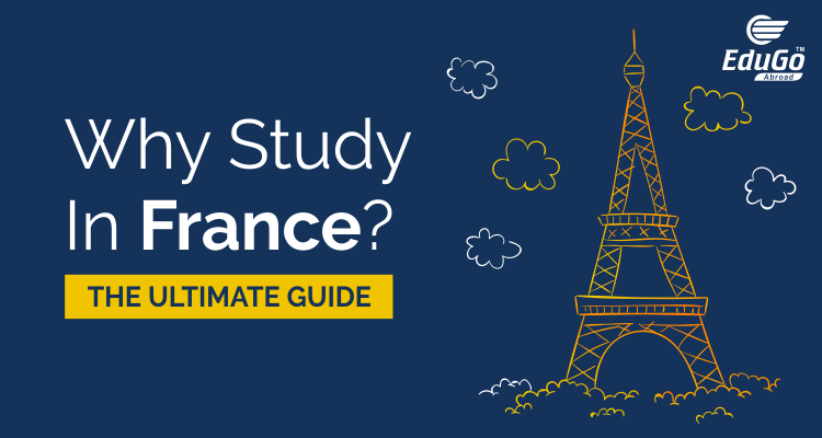 Why Study In France – The Ultimate Guide Edugo Abroad