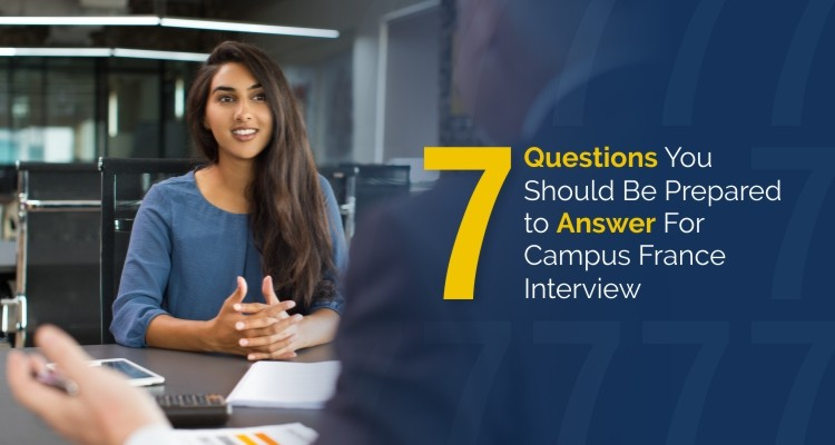 7 Questions You Should Be Prepared to Answer For Campus France Interview