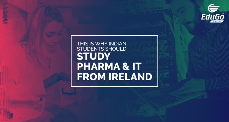 This is Why Indian Students Should Study Pharma IT from Ireland