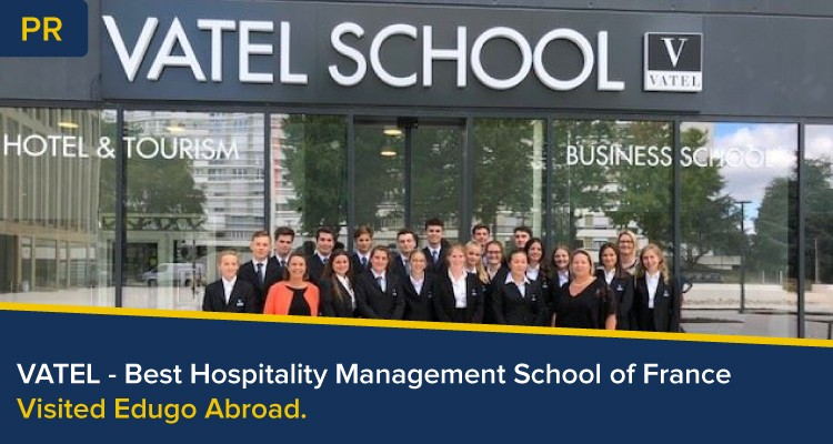 Vatel Best Hospitality Management School of France Visited Edugo Abroad