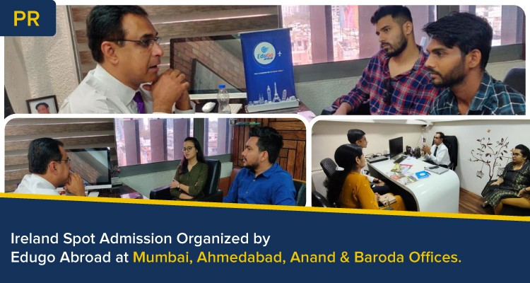 Ireland Spot Admission Organized By Edugo Abroad At Mumbai Ahmedabad Anand Baroda Office