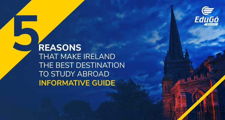 5 Reasons That Make Ireland The Best Destination To Study Abroad Informative Guide
