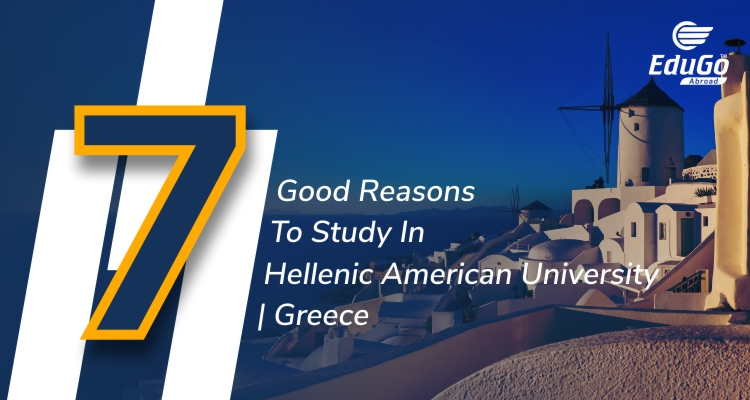 7 Good Reasons To Study In Hellenic American University Greece - Study In Greece