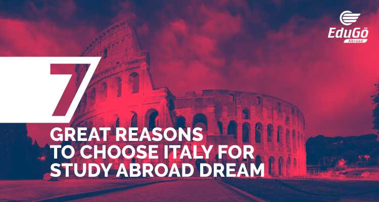 7 Great Reasons To Choose Italy For Study Abroad Dream