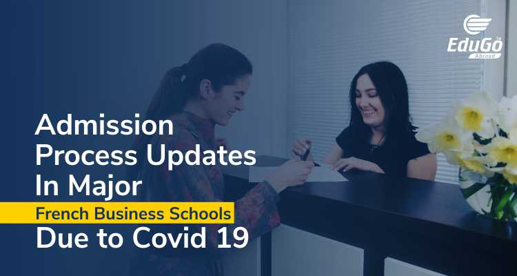 Admission Process Updates In Major French Business Schools Due To COVID - 19