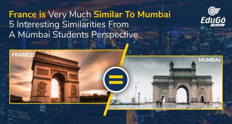 France is Very Much Similar To Mumbai 5 Interesting Similarities From A Mumbai Students Perspective
