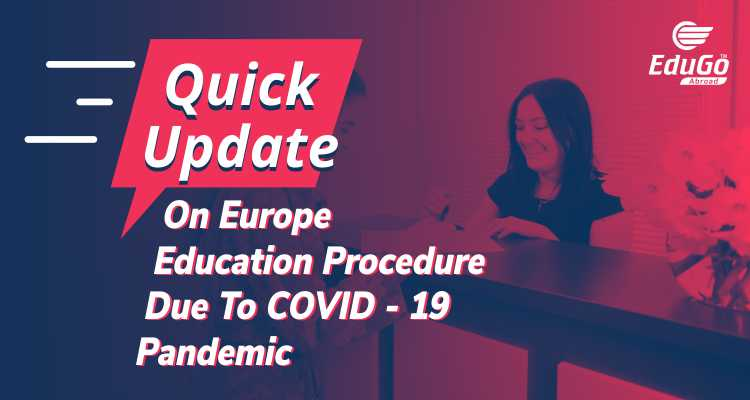 Quick Update On Europe Education Procedure Due To COVID 19 Pandemic
