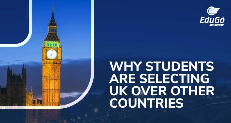 Why Students Are Selecting UK Over Other Countries