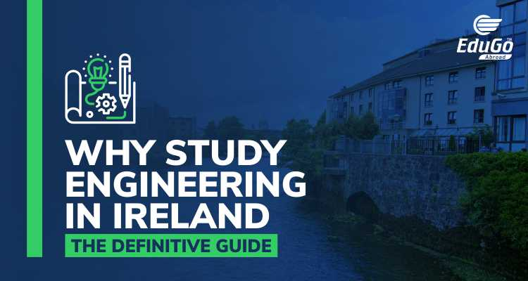 Why Study Engineering In Ireland The Definitive Guide