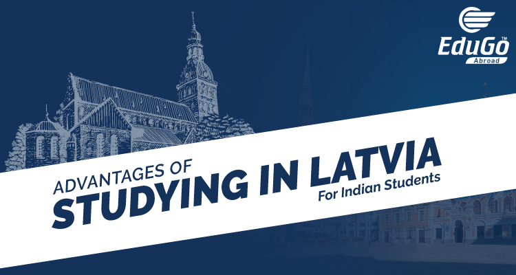 Advantages Of Studying In Latvia For Indian Studnets