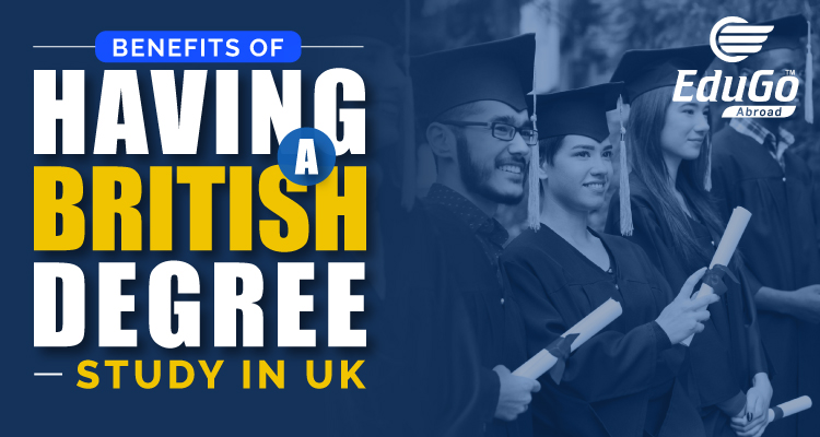 Benefits of having a British Degree Study in UK