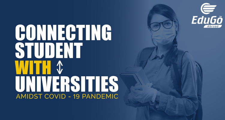 Connecting Students With Universities Amidst COVID 19 Pandemic