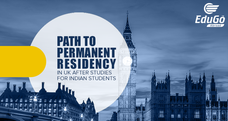 Path To Permanent Residency In UK After Studies For Indian Students