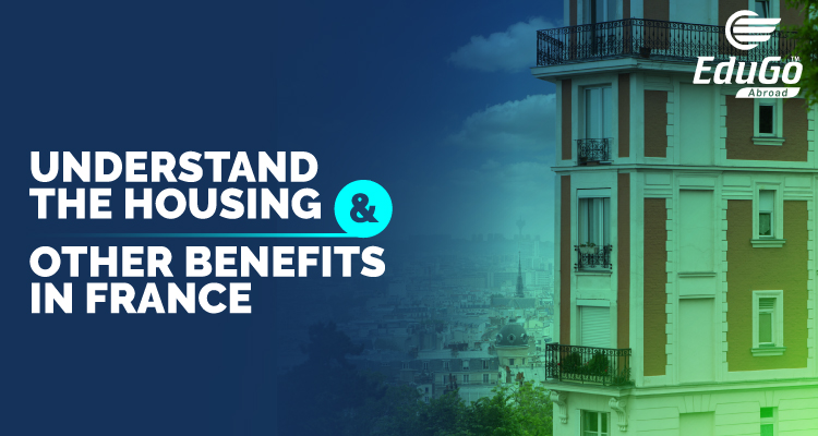 Study In France Understand The Housing Other Benefits In France