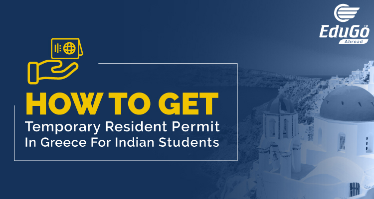 Temporary Resident Permit In Greece For Indian Students