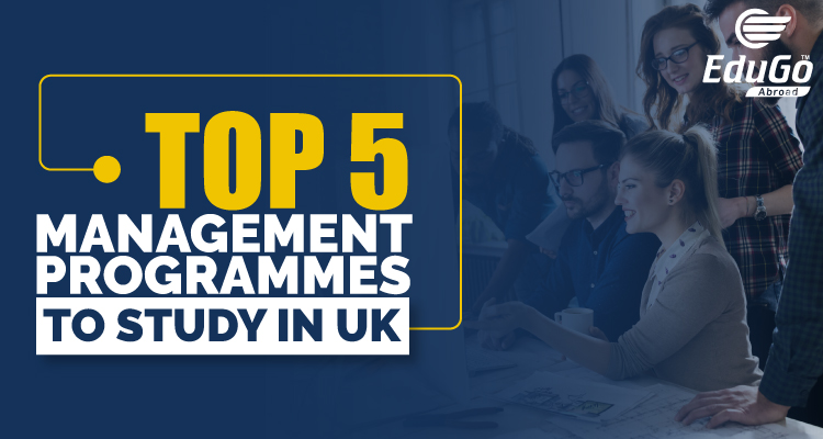 Top 5 Management Programmes To Study In UK