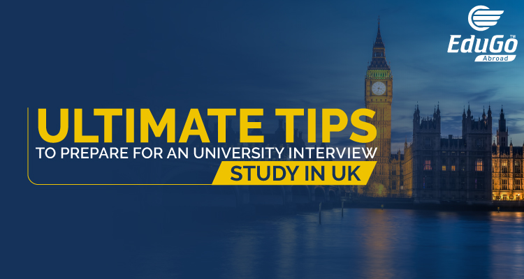 Ultimate Tips To Prepare For An University Interview Study In UK