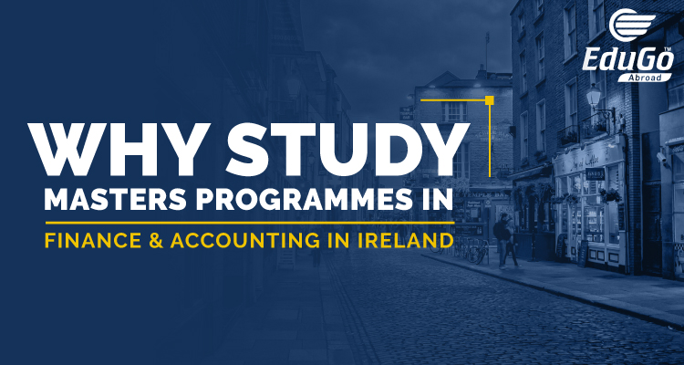 Why Study Masters Programmes In Finance Accounting In Ireland