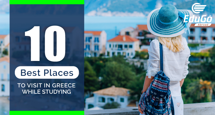 10 Best Places To Visit In Greece While Studying