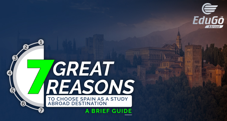 7 Great Reasons To Choose Spain As A Study Abroad Destination