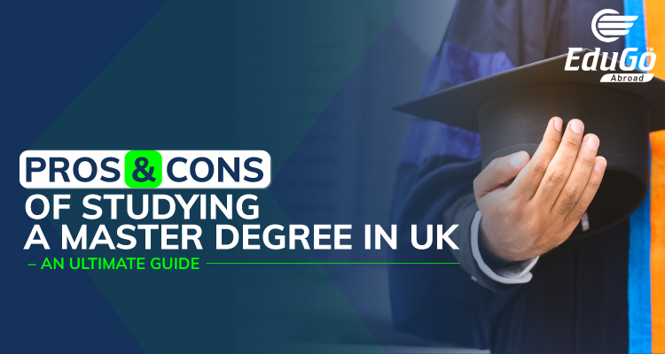 Pros Cons Of Studying A Masters Degree In UK An Ultimate Guide