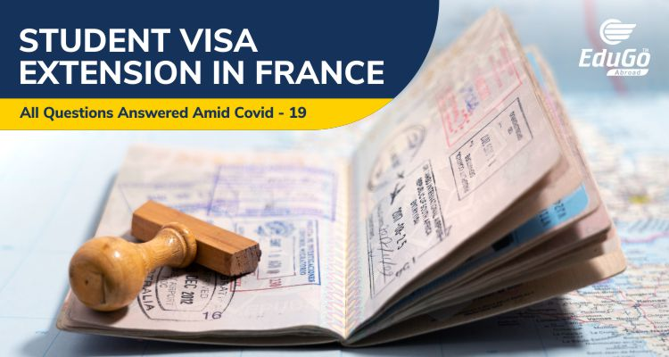 Student Visa Extension in France All Questions Answered Amid Covid 19