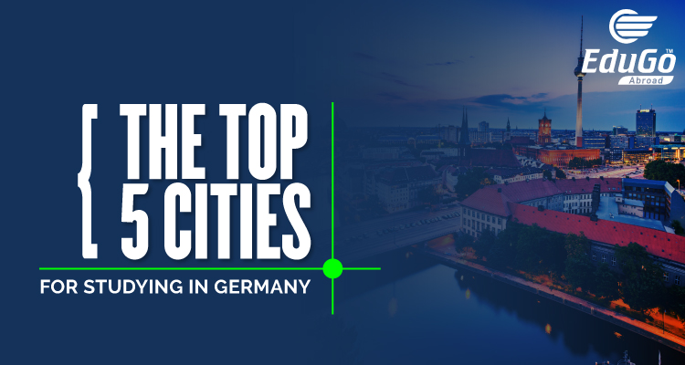 The Top 5 Cities For Studying In Germany