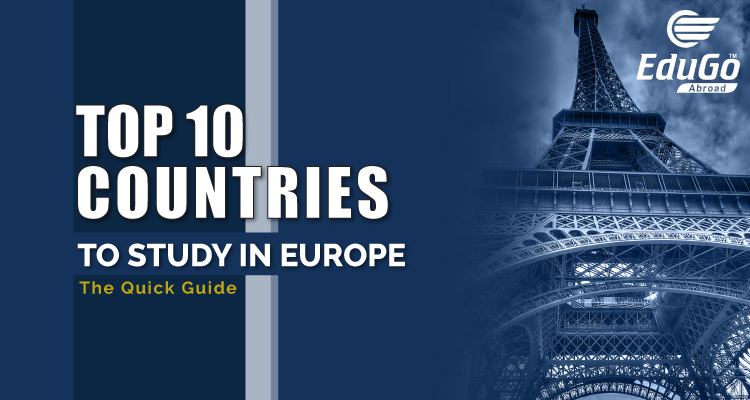 Top 10 Countries To Study In Europe The Quick Guide