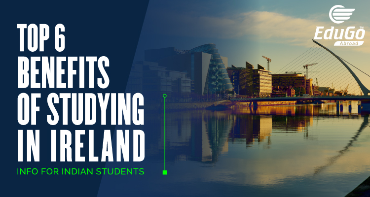 Top 6 Benefits Of Studying In Ireland Info For Indian Students