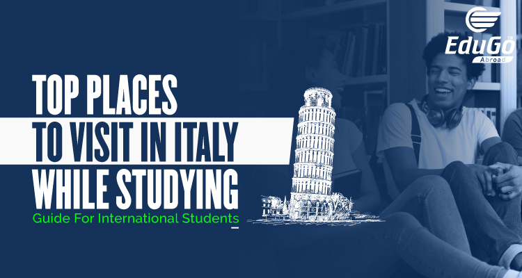 Top Places To Visit In Italy While Studying