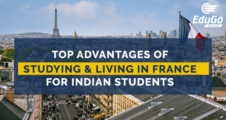 Top advantages of Studying and living in france