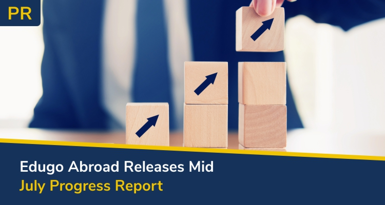 Edugo Abroad Releases Mid July Progress Report