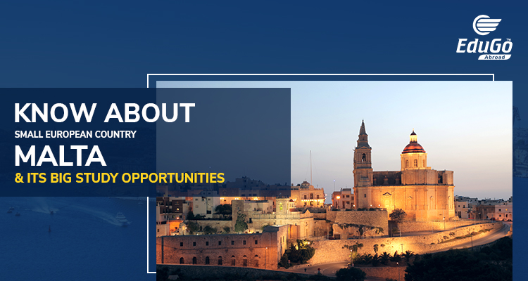 Know About Small European Country Malta Its Big Study Opportunities