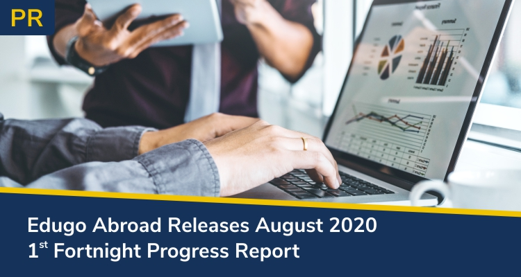 Edugo Abroad Releases August 2020 1st Fortnight Progress Report